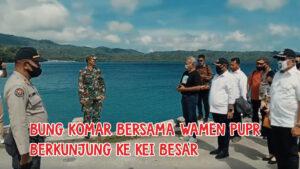 Bung Komar bersama Wamen PUPR Berkunjung ke Kei Besar