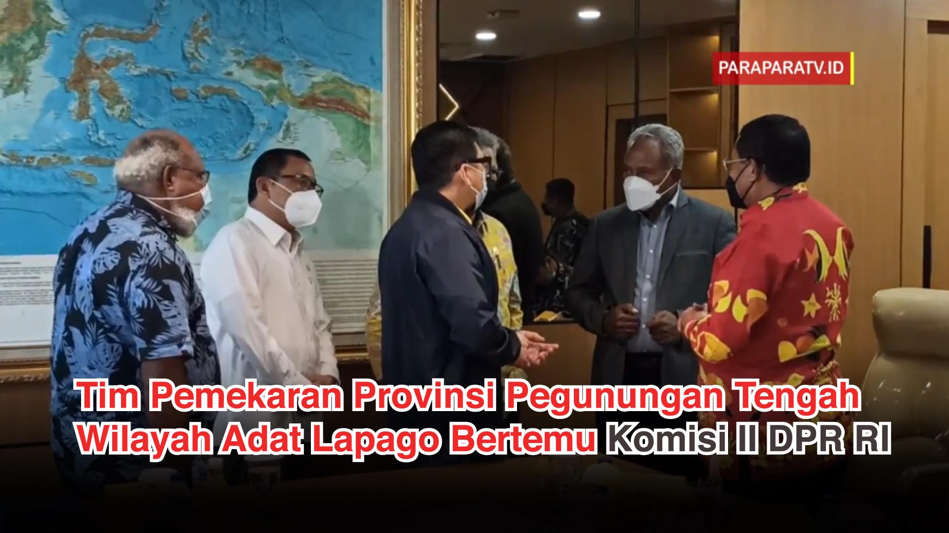 Tim Pemekaran Provinsi Pegunungan Tengah Wilayah Adat Lapago Bertemu Komisi II DPR RI